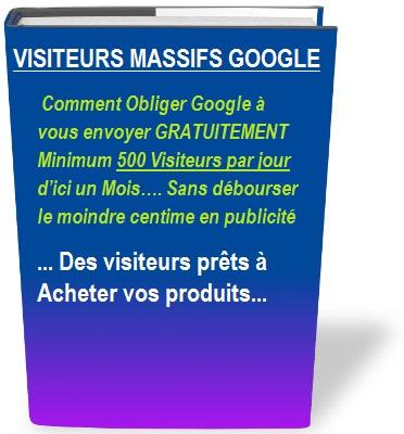 Avis Visiteurs Massifs Google : Comment Obliger Google à vous envoyer Gratuitement 500 visiteurs Minimum par Jour